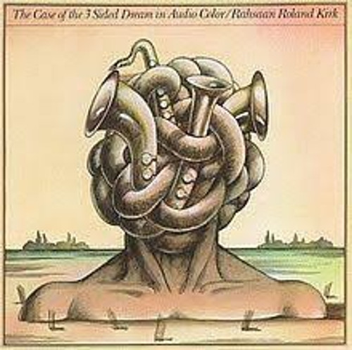 Roland Kirk - The Case Of The 3 Sided Dream In Audio Color