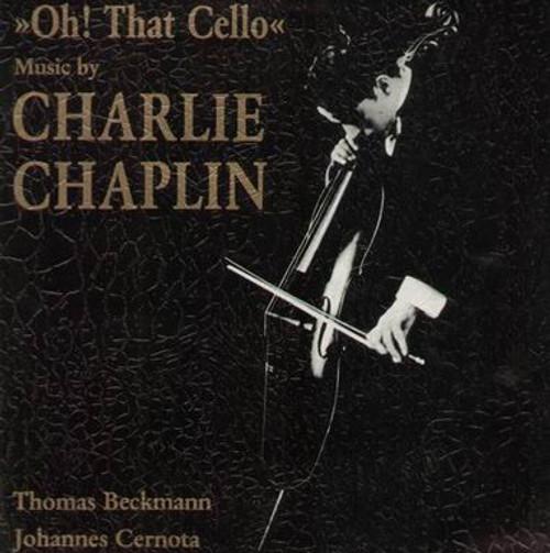 Thomas Beckmann - Oh! That Cello - Music By Charlie Chaplin