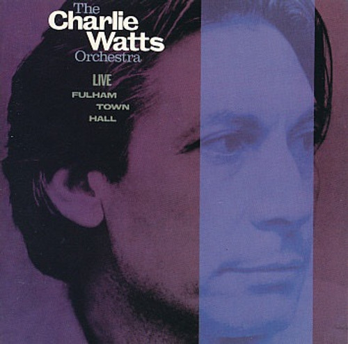 The Charlie Watts Orchestra - Live At  Fulham Town Hall (Free - RIP Charlie)