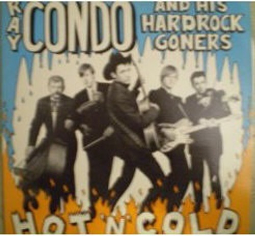 Ray Condo & His Hardrock Goners - Hot 'N' Cold!