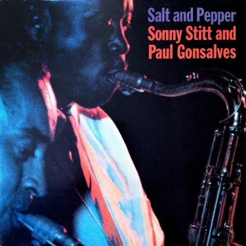 Sonny Stitt - Paul Gonsalves Salt And Pepper