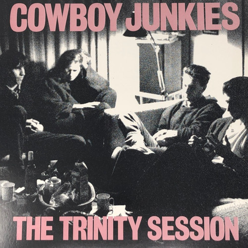 Cowboy Junkies - The Trinity Session (1st Canadian Pressing)