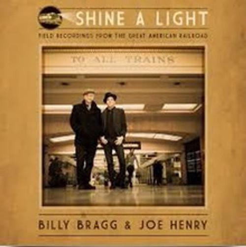 Billy Bragg - Joe Henry -Shine A Light : Field Recordings From The Great American Railroad