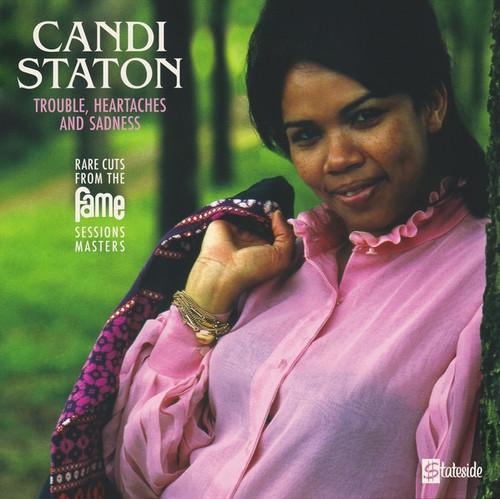 Candi Staton - Trouble, Heartaches And Sadness (Rare Cuts From The Fame Session Masters)