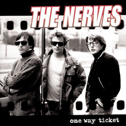 The Nerves - One Way Ticket (2008 Compilation in Open Shrink)