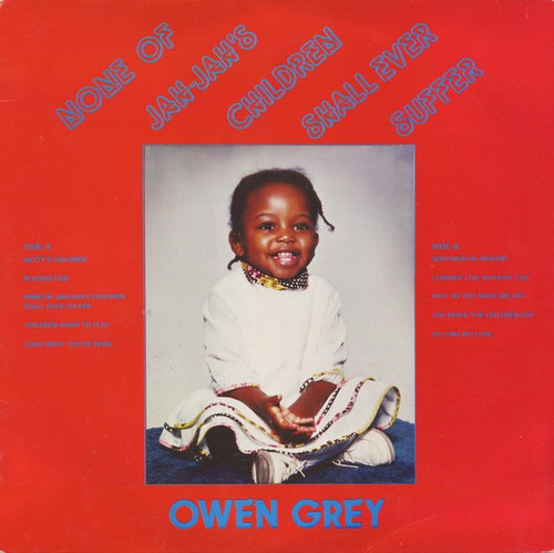 Owen Gray - None Of Jah-Jah's Children Shall Ever Suffer