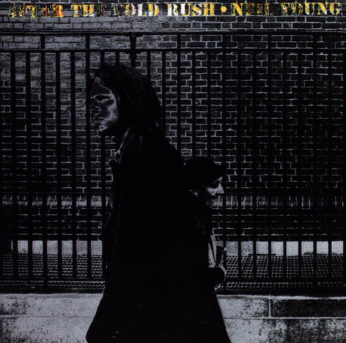 Neil Young - After The Goldrush (180g Reissue)