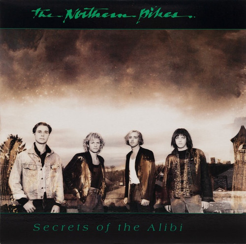 The Northern Pikes - Secrets Of The Alibi (1988 Canadian Green Vinyl)