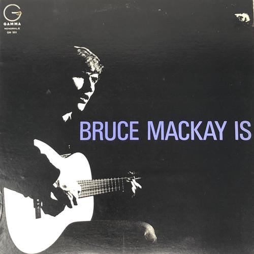 Bruce MacKay -  Is (1966 Canadian Mono VG)