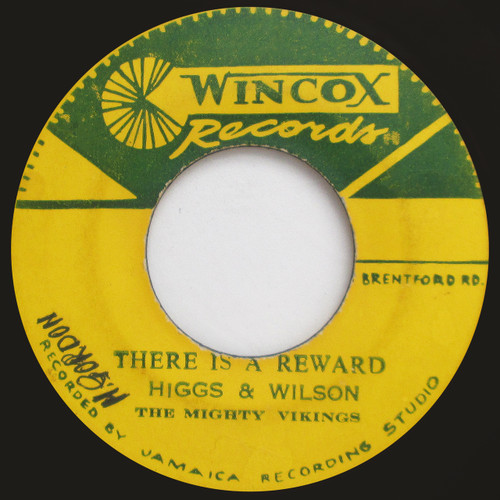 """Higgs & Wilson / The Mighty Vikings  """"There's A Reward"""" / """"Your Love Is Mine""""  (45 Single) VG/VG+  plays nice."""