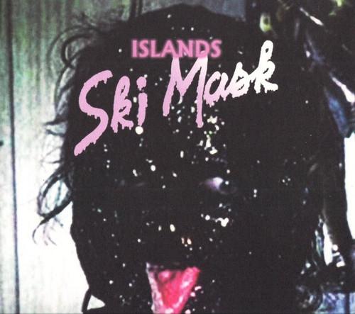 Islands - Ski Mask (US 2013)