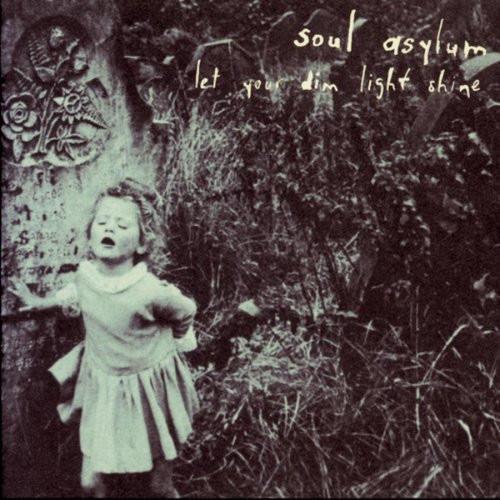 Soul Asylum - Let Your Dim Light Shine (1995 NM/NM)