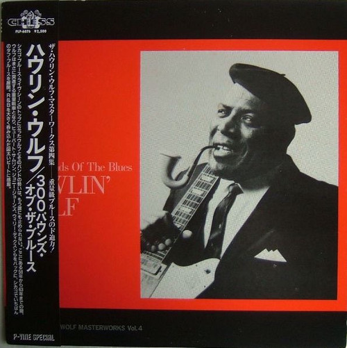 Howlin' Wolf - 300 Pounds Of The Blues