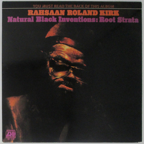 Rahsaan Roland Kirk  – Natural Black Inventions: Root Strata (reissue)