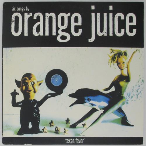 Orange Juice  – Texas Fever (E.P.) (reissue)