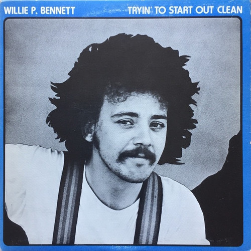 Willie P. Bennett - Tryin' To Start Out Clean (VG/VG+)