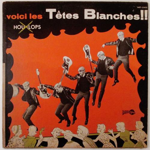 Les Hou-Lops – Voici Les H̶o̶u̶-̶L̶o̶p̶s̶ Têtes Blanches !! (VG)