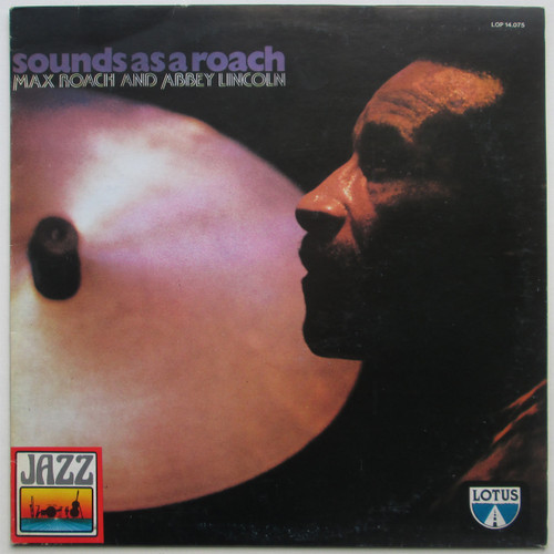 Max Roach And Abbey Lincoln – Sounds As A Roach