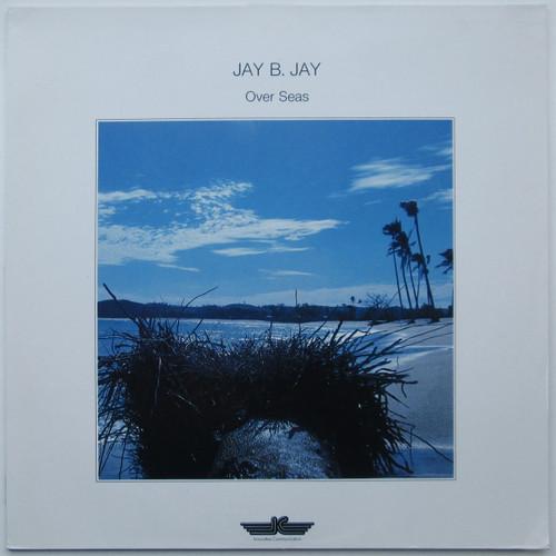 Jay B. Jay – Over Seas