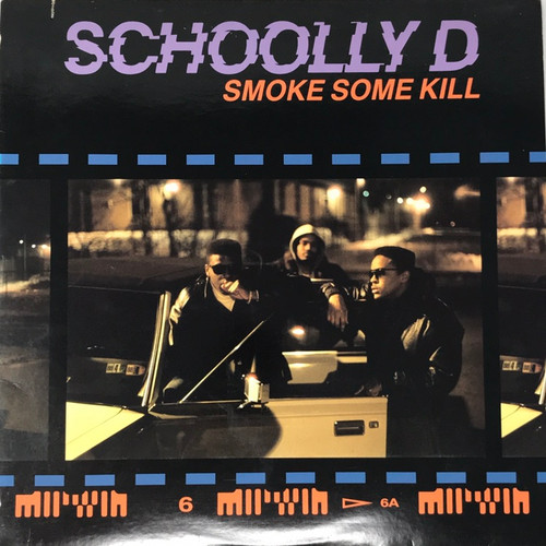 Schoolly D - Smoke Some Kill