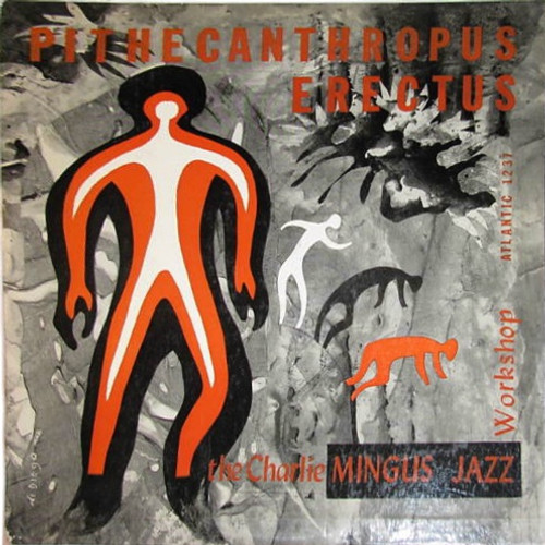 Charles Mingus Jazz Workshop - Pithecanthropus Erectus