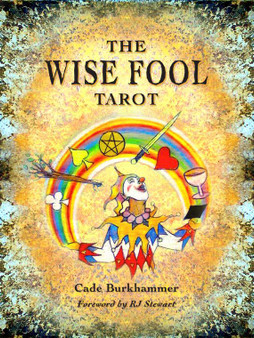 The Wise Fool Tarot Deck by Cade Burkhammer
