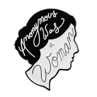 """Anonymous Was a Woman"" enamel pin"