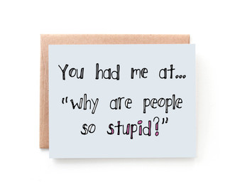 Stupid People Funny Valentine's Day Card
