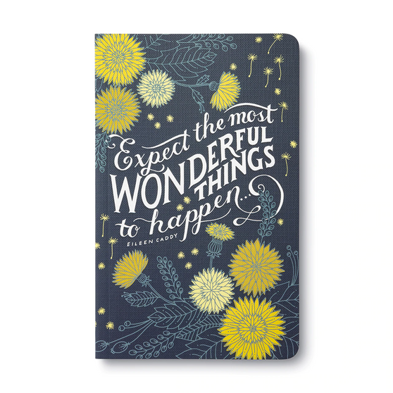 """""""EXPECT THE MOST WONDERFUL THINGS TO HAPPEN..."""" —EILEEN CADDY Journal"""