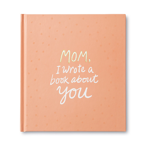 """Mom, I Wrote a Book About You"" Fill in the Blanks Book"