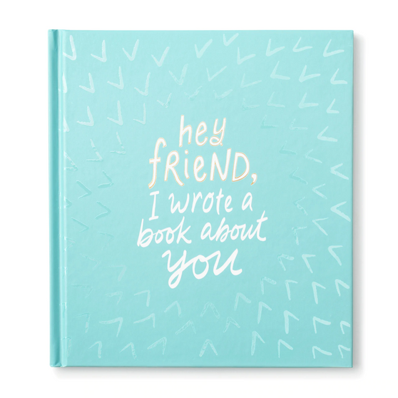 """""""Hey Friend, I Wrote A Book About You"""" Fill in the Blanks Book"""
