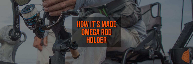 How It's Made - Omega Rod Holder