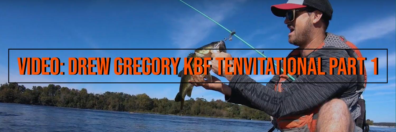 VIDEO: Drew Gregory KBF TENvitational Part 1