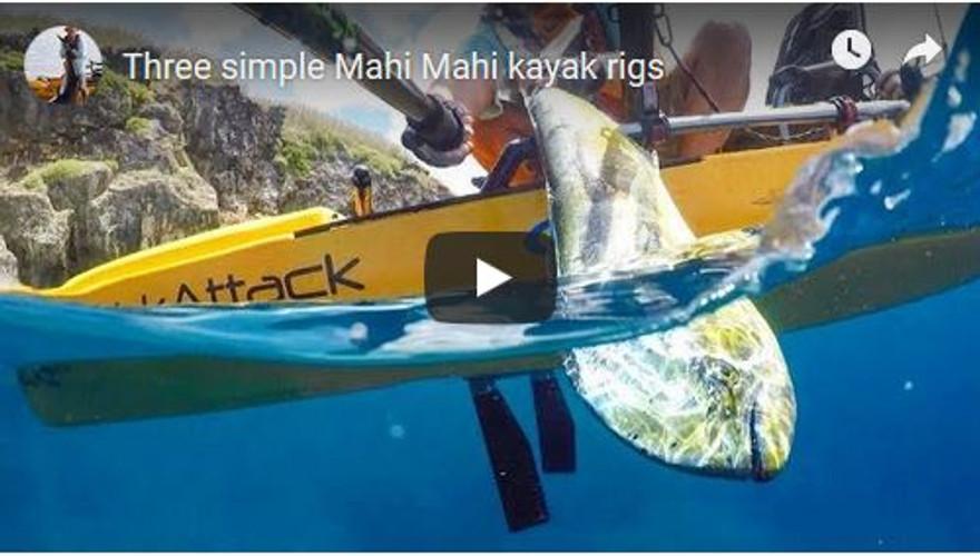 VIDEO: Three Simple Mahi Mahi Kayak Rigs