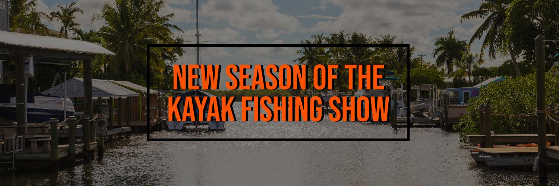 Season 11 of The Kayak Fishing Show with Jim Sammons Premiers