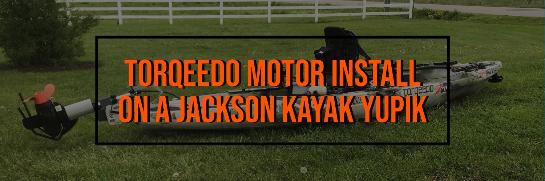How to Install a Torqeedo Ultralight 1103 on a Jackson Kayak YuPIK