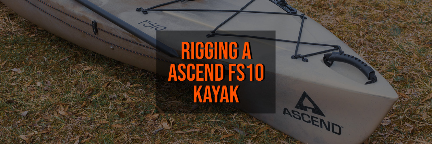 Rigging an Ascend FS10 Sit-In Kayak for Fishing