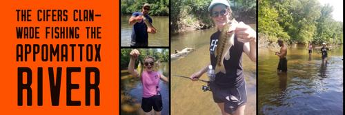 The Cifers Clan - Wade Fishing the Appomattox River