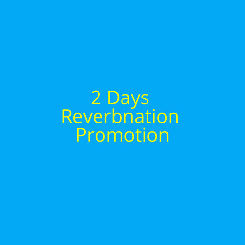 2 days Reverbnation Promotion