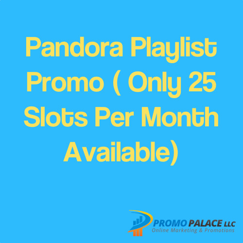 Pandora Playlist Pitch ( Only 25 Slots Per Month Available)