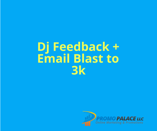 Dj Feedback + Email blast to 3k Djs