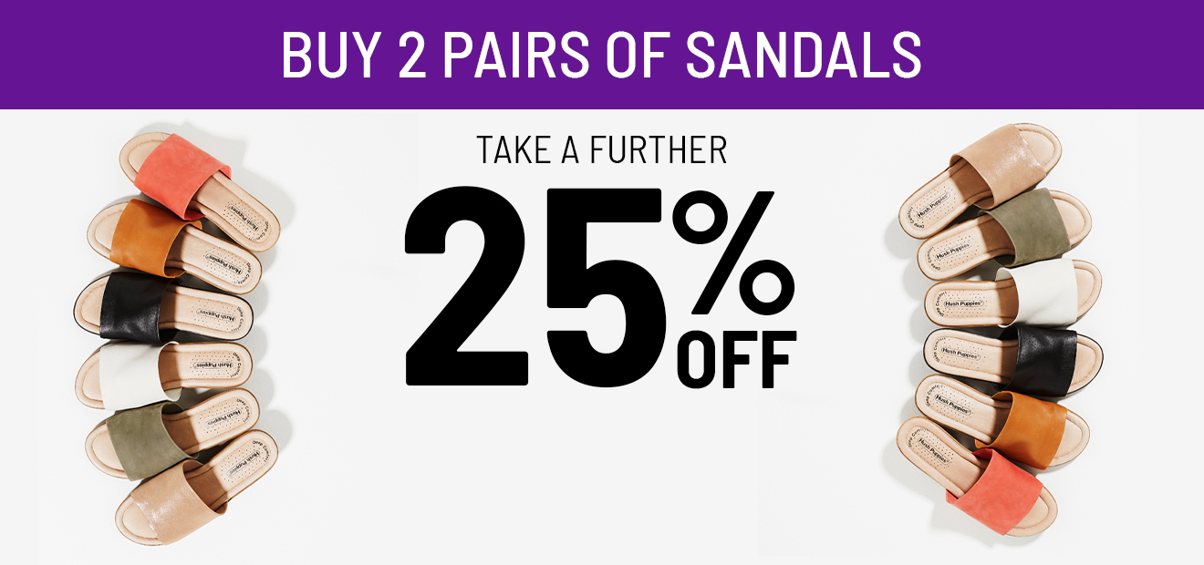 Buy 2 Sandals - Take a Further 25% off*