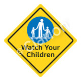 Watch Your Children Sign (WSS2102-02b-e) )