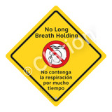 No Long Breath Holding Sign (WSS2106-02a-esm) )