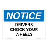 Notice/Drivers Chock Your Wheels Sign (OS1057NH-)