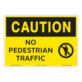 Caution/No Pedestrian Traffic Sign (OS1209CH-)