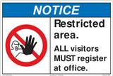 Notice/Restricted area. All visitor MUST register at office(FM182-)