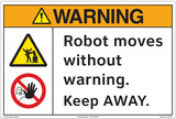 Warning/Robot moves without warning. Keep AWAY.(FM188-)