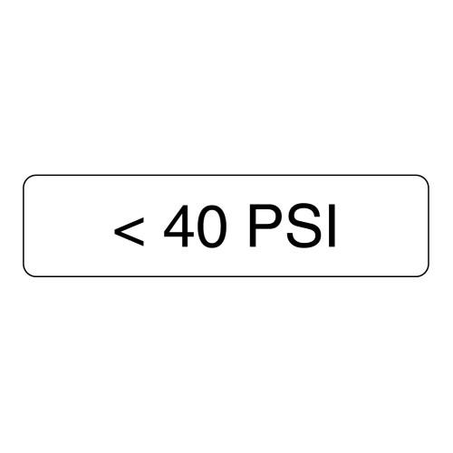 < 40 PSI Label (P040-)