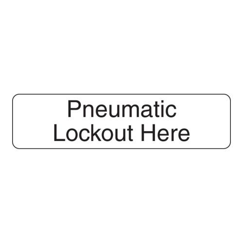 Pneumatic Lockout Here Label (PNEU-)